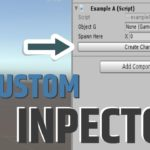 Custom Inspector – Advance Unity Variables